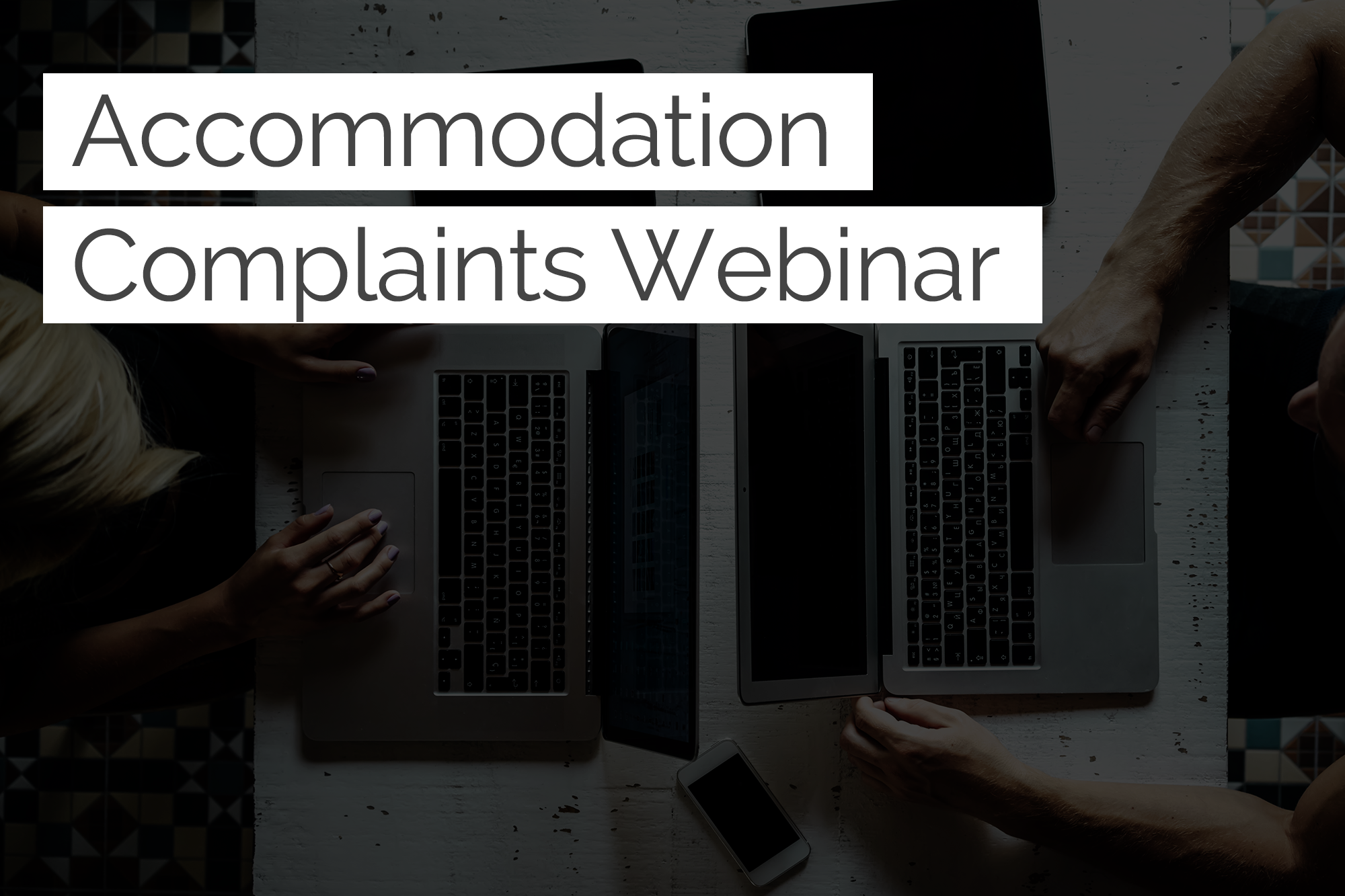 Accommodation Complaints Webinars